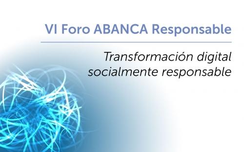 VI Foro ABANCA Responsable. «Transformación digital socialmente responsable». Santiago de Compostela
