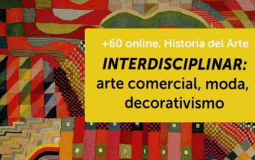+60 online: Historia del arte: ciclo de arte comercial, moda y decorativismo