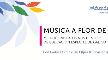 A FLOR DE PEL. Microconcertos en centros de educación especial de Galicia