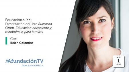 Presentación do libro BUMMDA OMM, educación consciente e mindfulness para familias, con BELÉN COLOMINA en AfundaciónTV