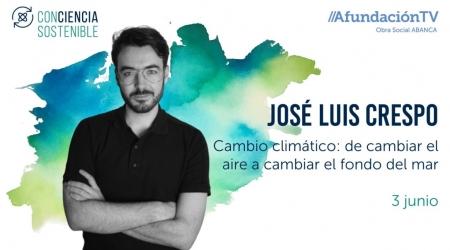 Conferencia CAMBIO CLIMÁTICO: de cambiar o aire a cambiar o fondo do mar con JOSÉ LUIS CRESPO en AfundaciónTV