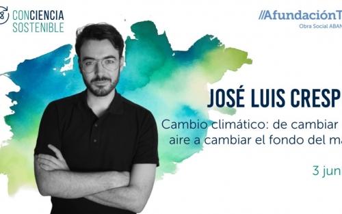 Conferencia CAMBIO CLIMÁTICO: de cambiar el aire a cambiar el fondo del mar con JOSÉ LUIS CRESPO en AfundaciónTV