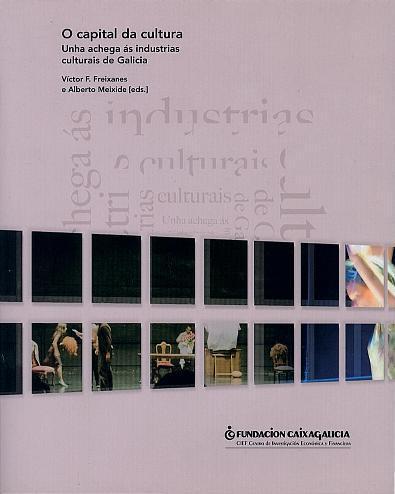 O capital da cultura: Unha achega ás industrias culturais de Galicia